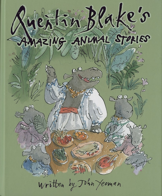 Quentin Blake's Amazing Animal Stories by John Yeoman and Quentin Blake